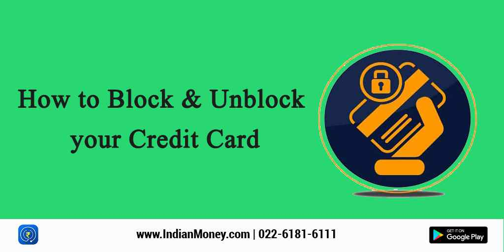 How to Block And Unblock your Credit Card?