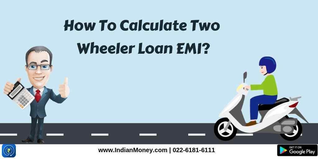 How To Calculate Two Wheeler Loan EMI?