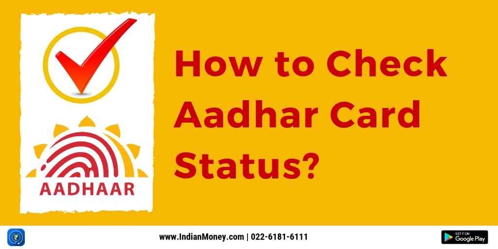How To Check Aadhaar Status?