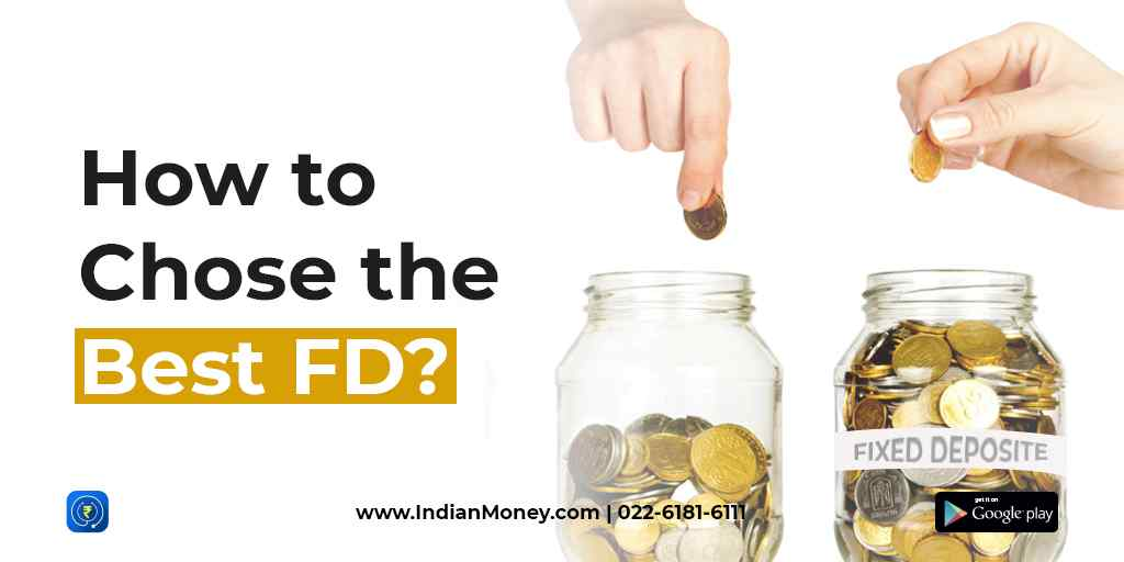 How To Choose the Best FD?