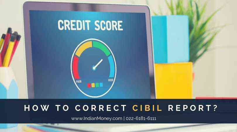 How To Correct CIBIL Report?