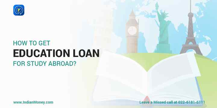 How to Get Education Loan to Study Abroad?