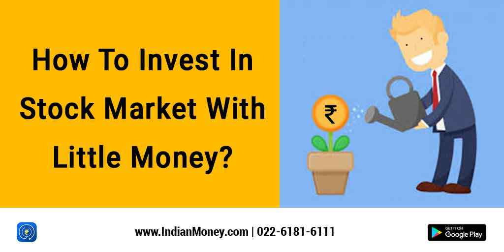 indianmoney how to invest in stock market with little money