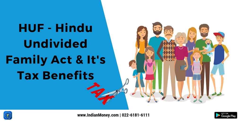 HUF - Hindu Undivided Family Act And Its Tax Benefits