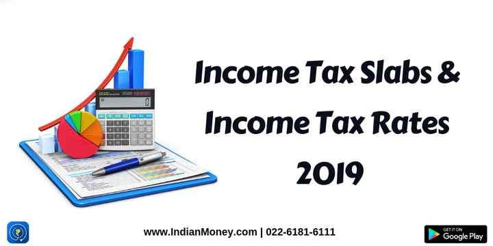 Income Tax Slabs & Income Tax Rates 2019