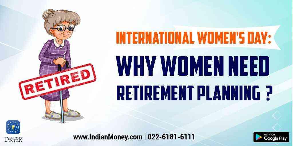 International Women's Day: Why Women Need Retirement Planning?