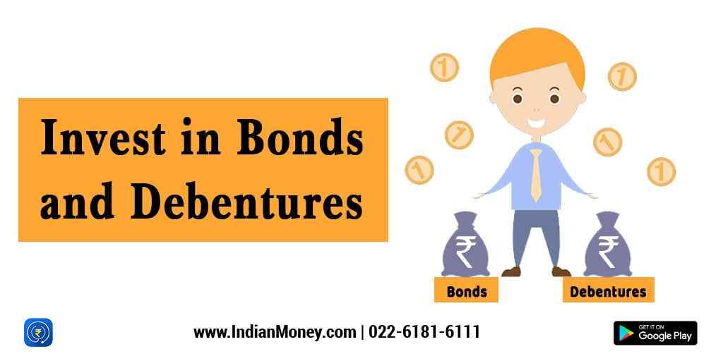 Invest in Bonds and Debentures