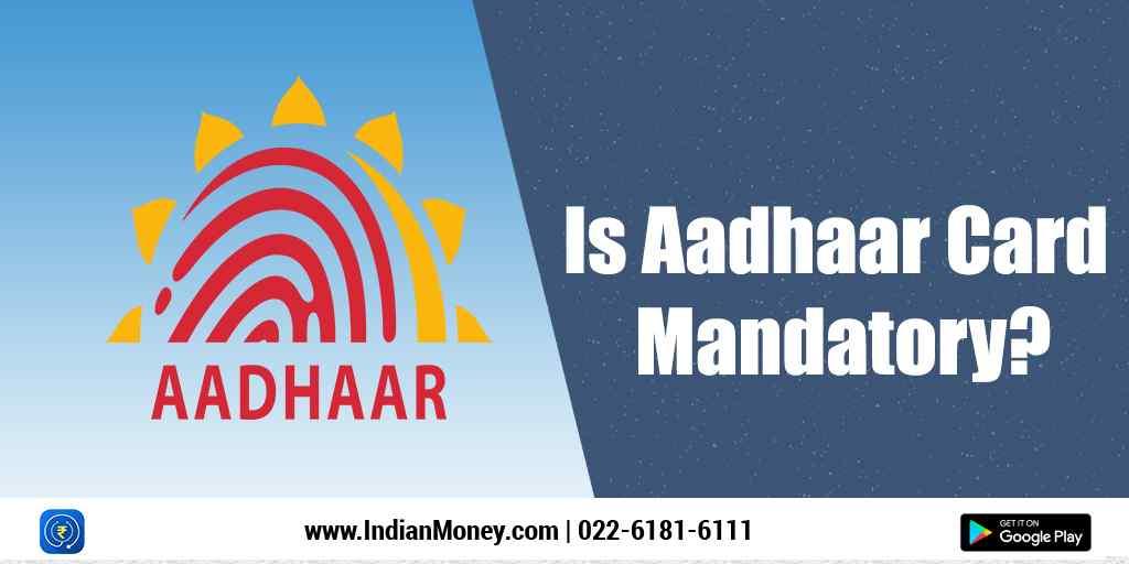 Is Aadhaar Card Mandatory?
