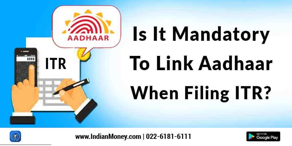 Is it Mandatory to Link Aadhaar When Filing ITR?