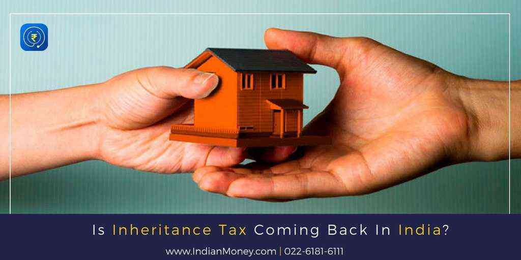Is Inheritance Tax Coming Back In India?