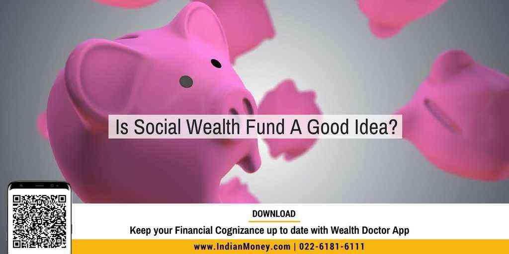 Is Social Wealth Fund A Good Idea?