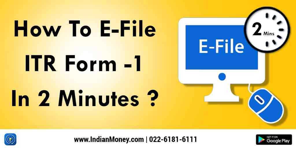 How To E-File ITR Form -1 In 2 Minutes?