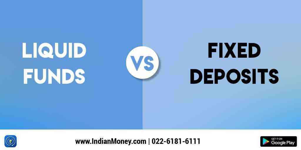 Liquid Funds Vs Fixed Deposits