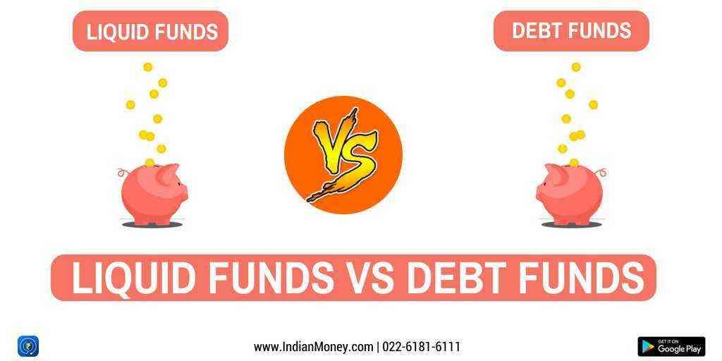 Liquid Funds vs Debt Funds