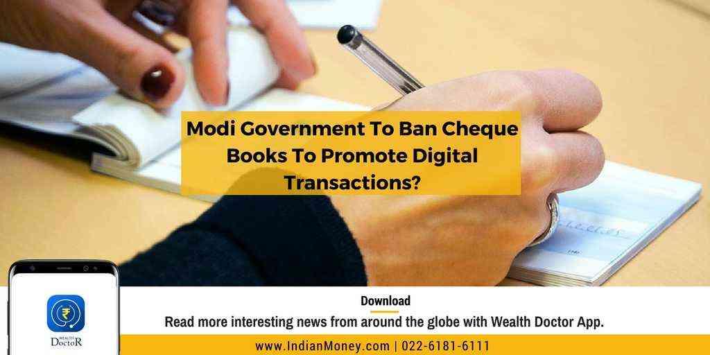 Modi Government To Ban Cheque Books To Promote Digital Transactions?