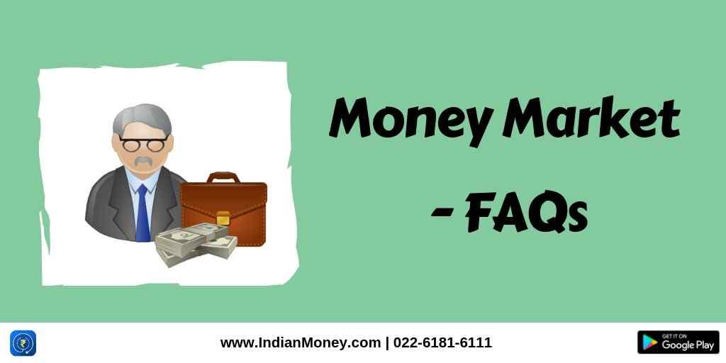 Money Market - FAQs