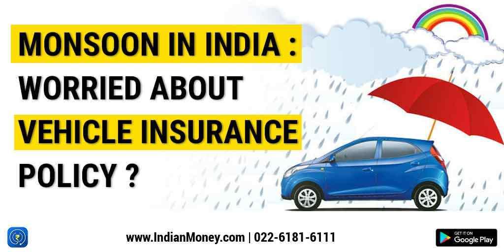 Motor Insurance: Monsoon Vehicle Insurance Policy