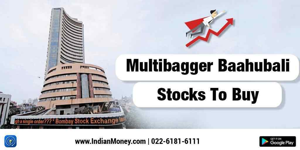 MultiBagger Baahubali Stocks To Buy