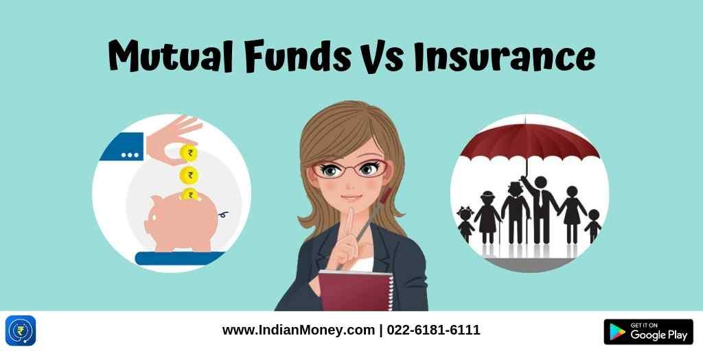 Mutual Funds Vs Insurance