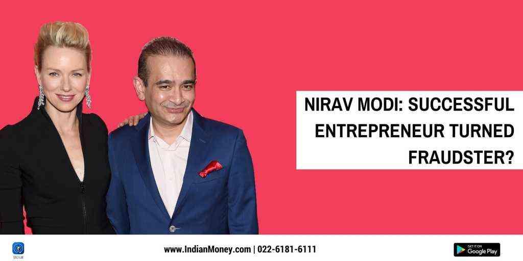 Nirav Modi: Successful Entrepreneur Turned Fraudster?