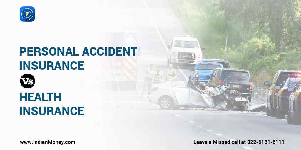 Personal Accident Insurance vs Health Insurance
