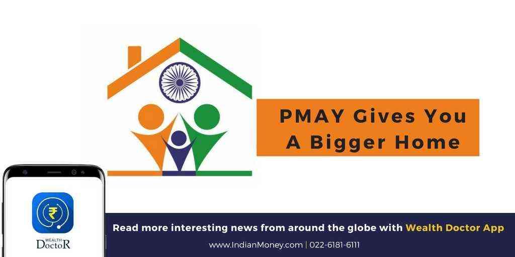 PMAY Gives You A Bigger Home