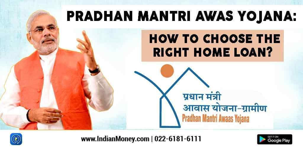 Pradhan Mantri Awas Yojana: How To Choose The Right Home Loan?