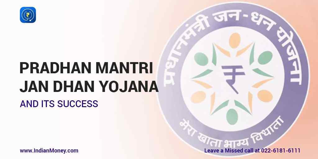Pradhan Mantri Jan Dhan Yojana and Its Success