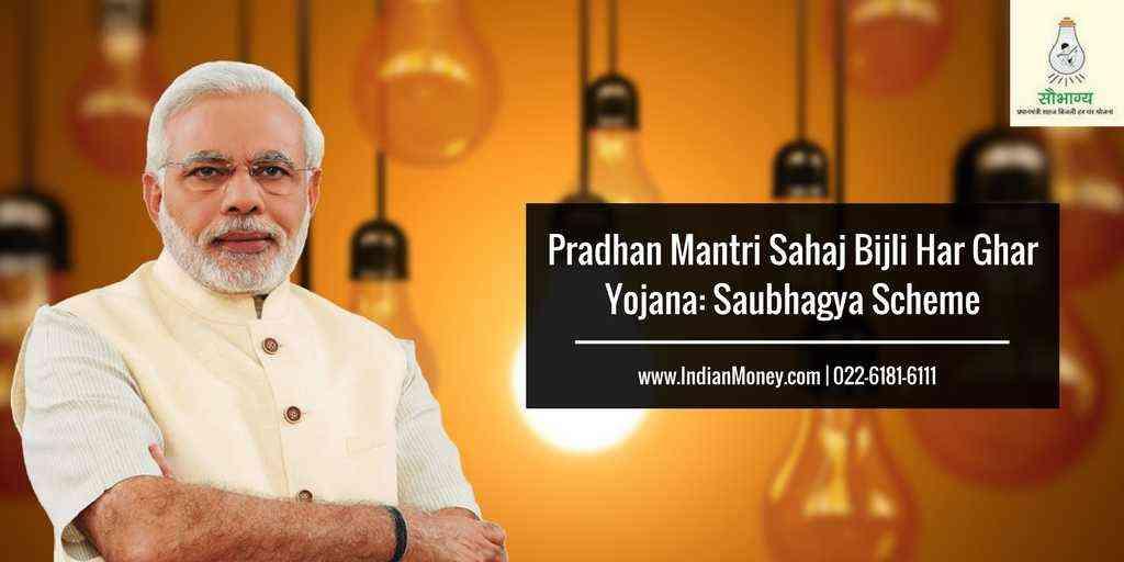 Pradhan Mantri Sahaj Bijli Har Ghar Yojana: Saubhagya Scheme