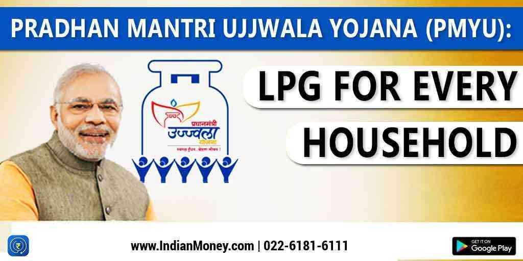 Pradhan Mantri Ujjwala Yojana (PMUY): LPG for every household