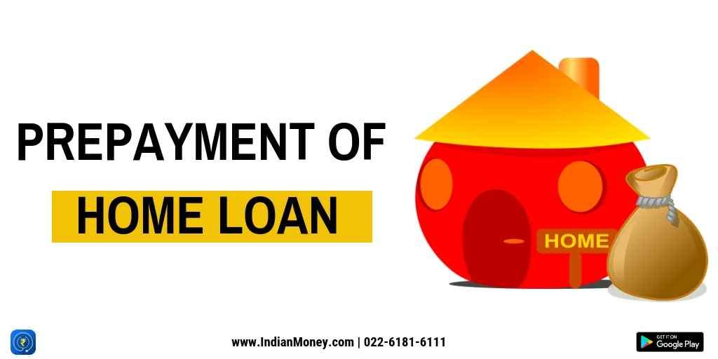 Prepayment Of Home Loan