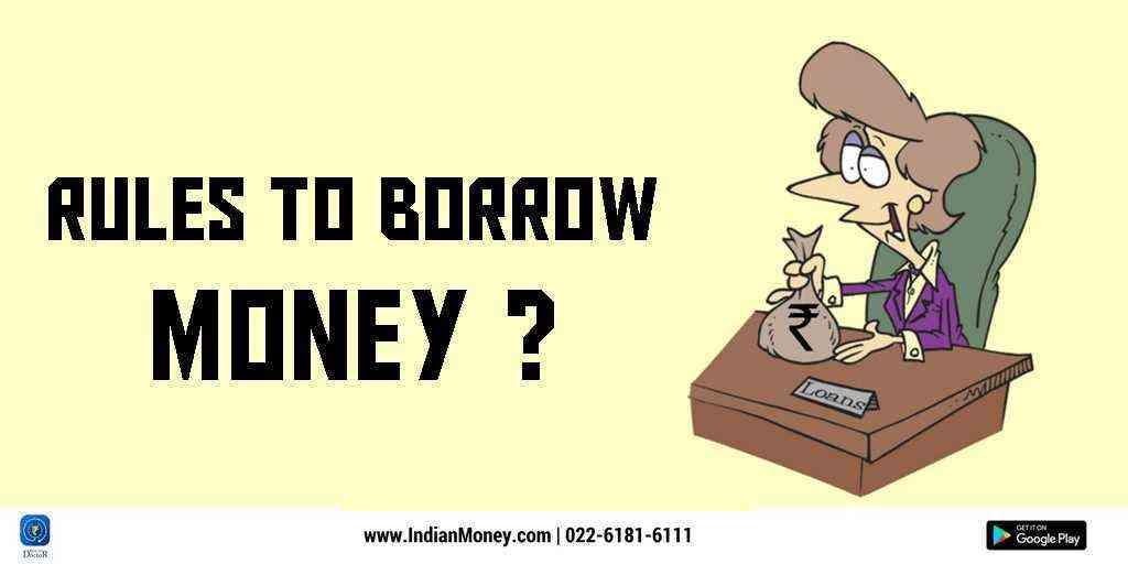 Rules To Borrow Money?