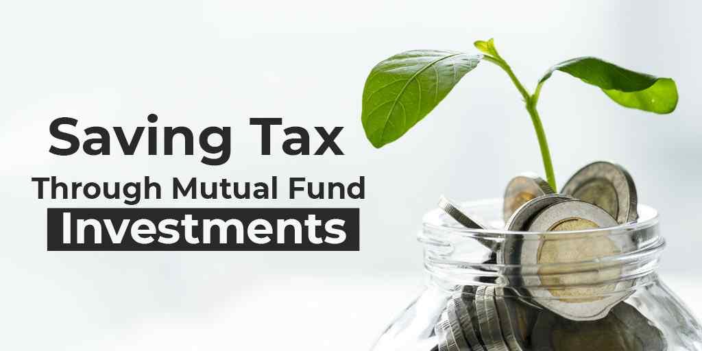 Saving Tax through Mutual Fund Investments