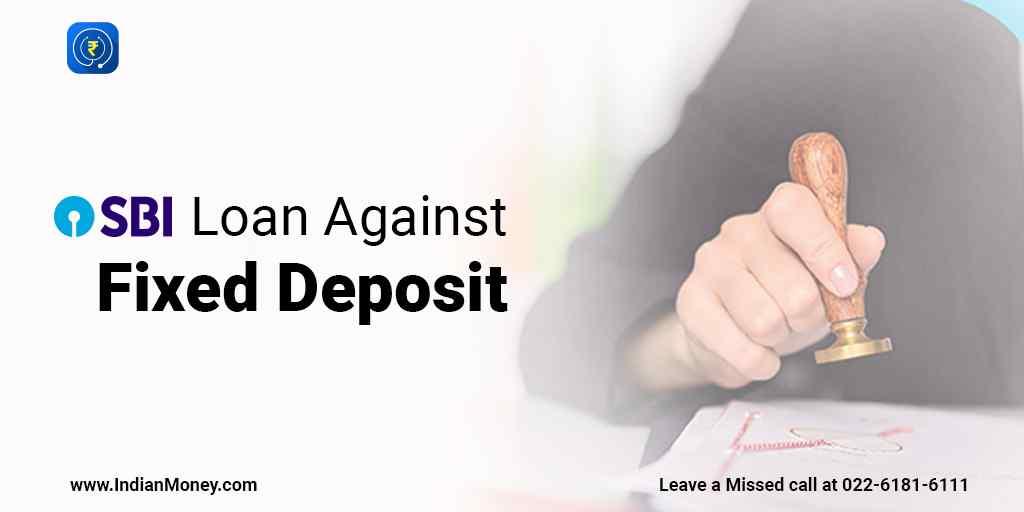 SBI Loans Against Fixed Deposits