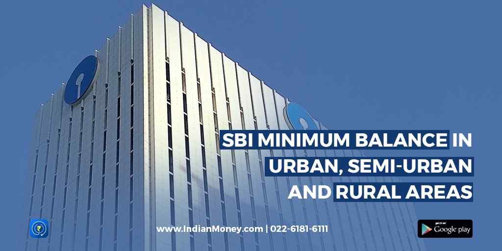 SBI Minimum Balance in Urban, Semi-Urban and Rural Areas