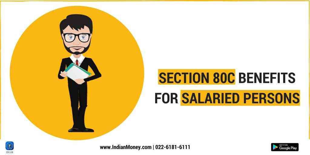 Section 80C Benefits For Salaried Persons