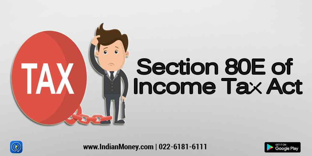 Section 80E of Income Tax Act