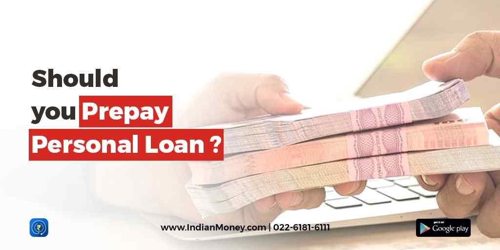 Should You Prepay Personal Loan?