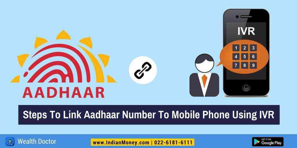 Steps To Link Aadhaar Number To Mobile Phone Using IVR