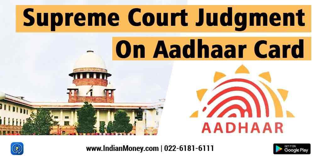 Supreme Court Judgment On Aadhaar Card