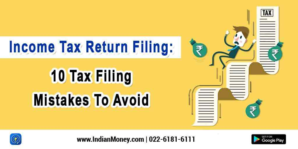 Income Tax Return filing: 10 Tax Filing Mistakes To Avoid