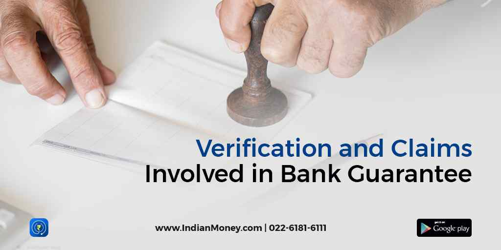 Verification and Claims Involved in Bank Guarantee