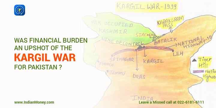was financial burden an upshot of the kargil war for