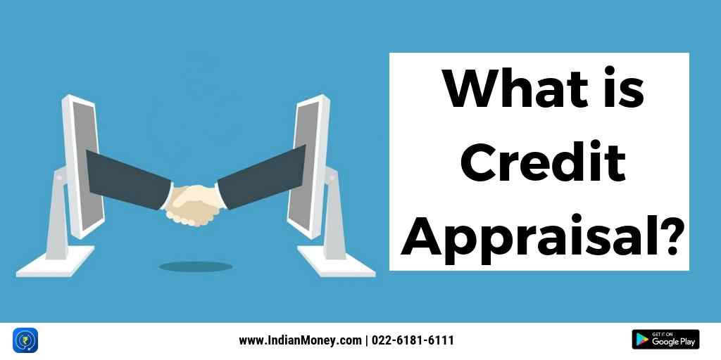 What is Credit Appraisal?