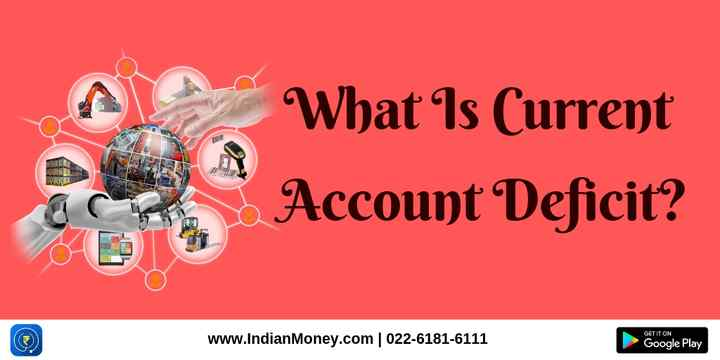 What Is Current Account Deficit?
