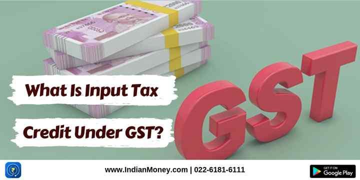 What Is Input Tax Credit Under GST?