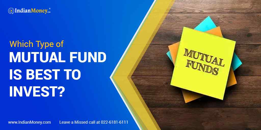Which Type of Mutual Fund Is Best to Invest?