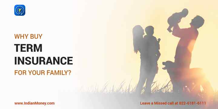 Why Buy Term Insurance for Your Family?