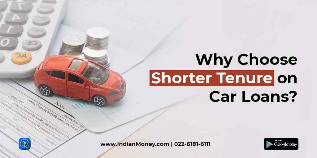 Why Choose Shorter Tenure on Car Loan?