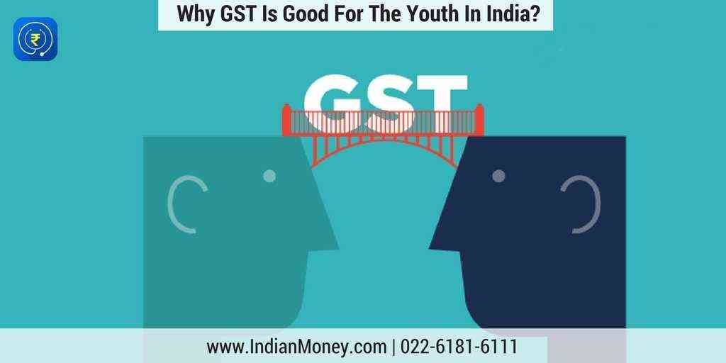 Why GST Is Great For Youth In India?